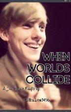 When Worlds Collide- Jon Cozart FanFic by queenofbeaconhills
