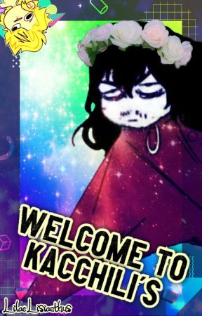 ♦ Welcome to Kacchili's【BNHA x Reader】♦ by LilacLisianthus