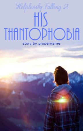 HF 2: His Thantophobia by propername