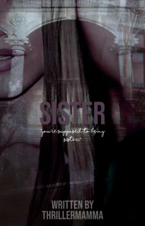 Sister by thrillermamma