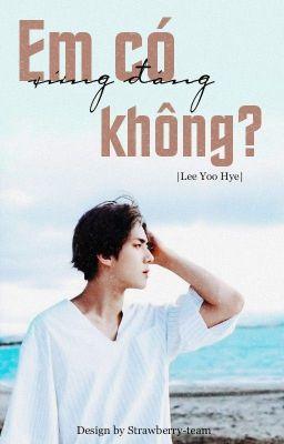 Đọc truyện [Fanfiction girl / Sehun - Longfic] Em có xứng đáng không?