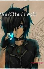 The Kitten's Wolf {UNDER EDITTING} by fabcrazymofos