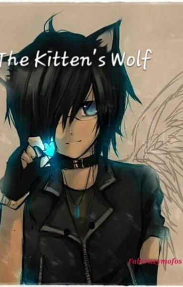 The Kitten's Wolf {UNDER EDITTING}
