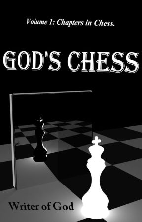Volume 1: Chapters in Chess (God's Chess) by PabbaAbhishek