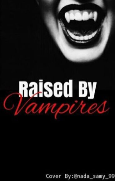 Raised by Vampires|| Harry Potter+Vamire Diaries Crossover||