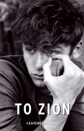 To Zion  by -leavemetodream-