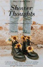 Shower Thoughts by Emileeta