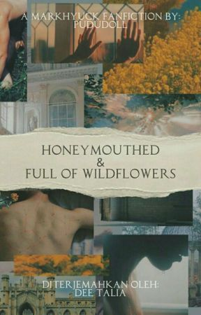 [🔛] MarkHyuck :: Honeymouthed and Full of Wildflowers [Bahasa] by vocedeelion