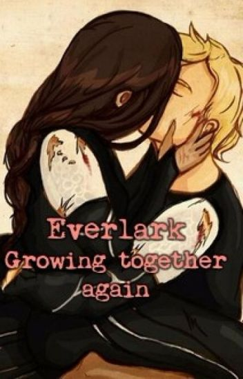 Everlark-Growing together again