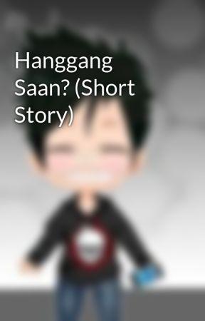 Hanggang Saan? (Short Story) by EMPriel