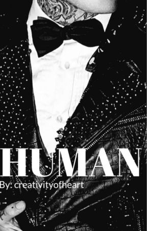 Human (Hero Part 2) by creativityofheart