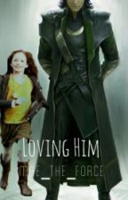 Loving Him   loki's daughter fic sequel to Agent Hel by Mae_the_force