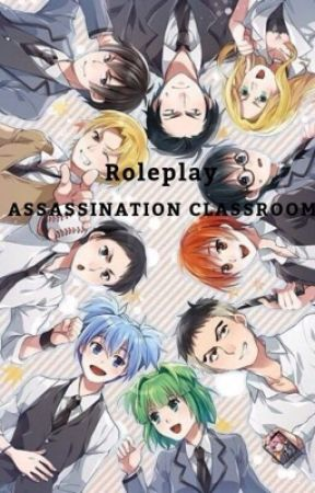 Assassination Classroom Roleplay! by CrystalWaters1330