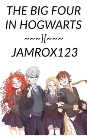 The Big Four (And Friends) In Hogwarts by jamrox123