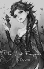 The Cold Empress by UnknownimousWriter