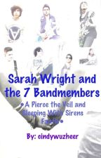 Sarah Wright and the 7 Bandmembers- A PTV/SWS fanfic by cindywuzheer