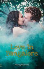 Love In Bangalore  by PrettyGirl123321