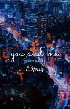 YOU AND ME    L. NORRIS by FOREVERLANDO