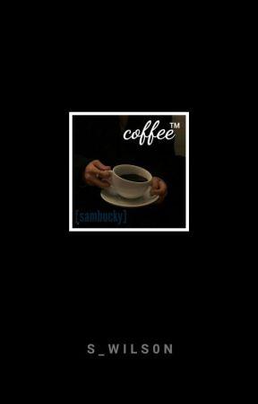 coffee™ [sambucky] by CertifiedCrackhead