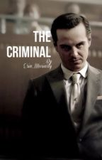 The Criminal: A Moriarty Love Story by Erin_Moriarty