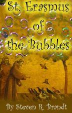 St. Erasmus of the Bubbles by StevenBrandt