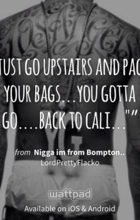 Nigga im from Bompton.. by LordPrettyFlacko