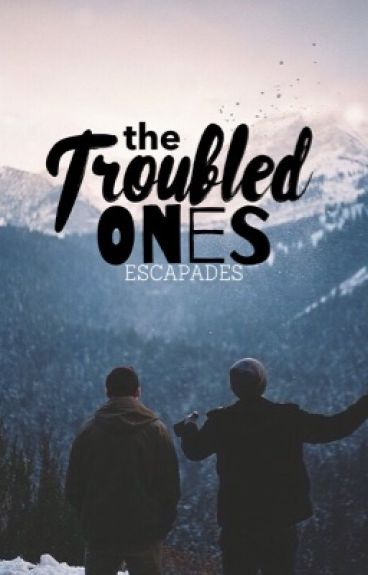 The Troubled Ones by escapades