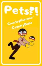 Pets?! {CountryHumans/Countryballs} by Ana_The_Plushie