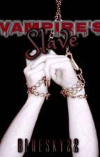 VAMPIRE'S SLAVE by bluesky22