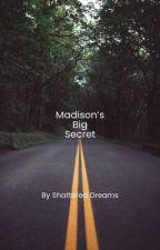 Madison's Big Secret by rlorghieagbirdhklkv