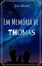 Em Memória de Thomas by Joice_Guntzel
