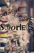 Different Genre Stories by HunterWolfy