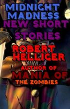 Midnight Madness New Short Stories by RobertHelliger