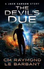 The Devil's Due (A Jack Carson Story) by ChristopherRaymond