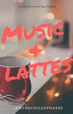 Music & Lattes (A One Direction Fanfiction) (Editing:Finished) by IAmTheChildOfHades