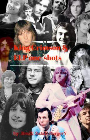 BraiN_SalaD_SurgerY_ tarafından yazılmış ELP & King Crimson imagines/ one-shots adlı hikaye