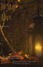To Stay Alive by WolfChild96