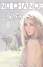 No Chance, Alpha by frozen_rach