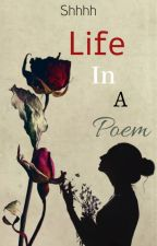 Life's In A Poem by ___Shhhh