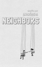 Neighbors by comfortingsounds