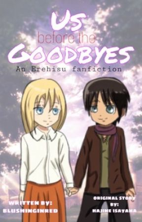 Us Before The Goodbyes (erehisu ff) by blushinginred