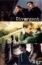 Divergent: no war by all_feels
