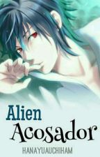Alien Pervertido ❀SasuSaku by HanaYuaUchihaM