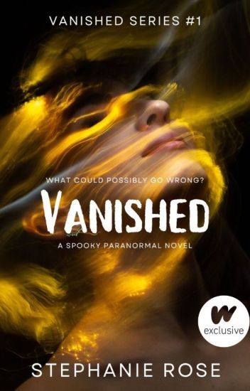 VANISHED (book one in the VANISHED series) #NaNoWriMo2019 {IN REVISION}