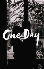 One Day by that_one_dumb_biach