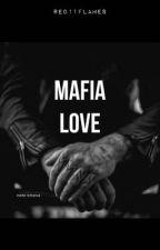 Mafia Love (Mafia Romance)✔ by dreamingcity