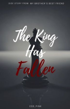 The King Has Fallen (Completed) by ess_pink