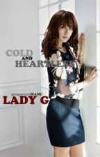 COLD and HEARTLESS GANGSTER ( Lady G ) O N - G O I N G by piggeemerry
