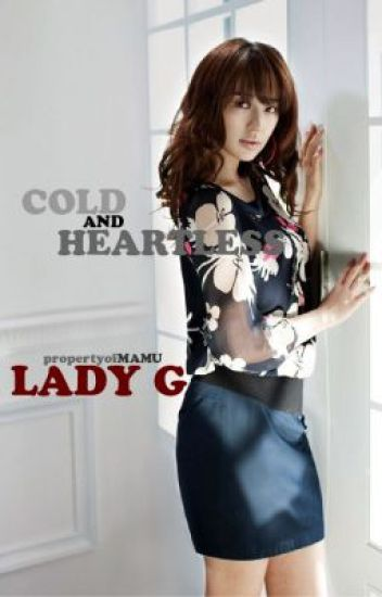 COLD and HEARTLESS GANGSTER ( Lady G ) O N - G O I N G