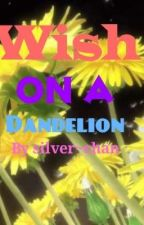 Wish on a dandelion by Silver~chan by user05360124
